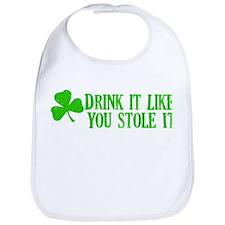 Drink it like you stole it Bib