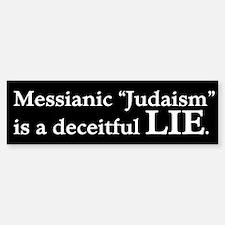 """Messianic """"Judaism"""": Deceitful Lie Bumper Bumper Sticker"""