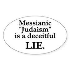 "Messianic ""Judaism"": Deceitful Lie Oval Decal"