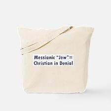 "Messianic ""Jew""=Christian in Denial Tote Bag"