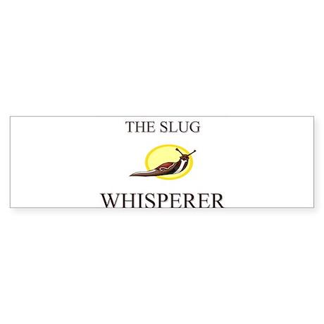 The Slug Whisperer Bumper Sticker