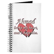 Ahmad broke my heart and I hate him Journal
