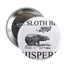 "The Sloth Bear Whisperer 2.25"" Button"