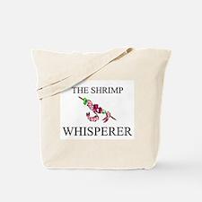 The Shrimp Whisperer Tote Bag