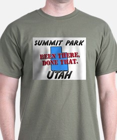 summit park utah - been there, done that T-Shirt