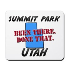 summit park utah - been there, done that Mousepad