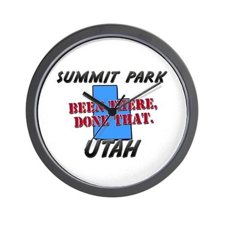 summit park utah - been there, done that Wall Cloc