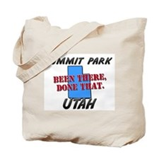 summit park utah - been there, done that Tote Bag