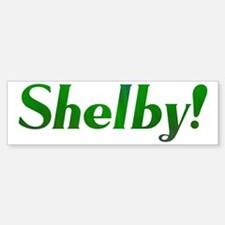 Shelby! Design #369 Bumper Bumper Bumper Sticker