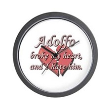 Adolfo broke my heart and I hate him Wall Clock