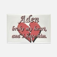 Aden broke my heart and I hate him Rectangle Magne