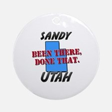 sandy utah - been there, done that Ornament (Round