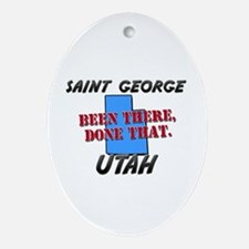 saint george utah - been there, done that Ornament