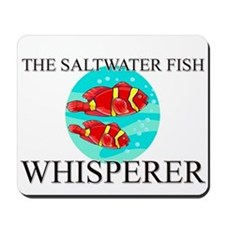 The Saltwater Fish Whisperer Mousepad
