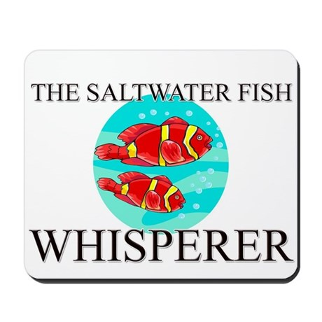 The saltwater fish whisperer mousepad by animalgift for The fish whisperer