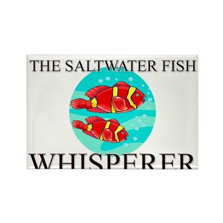 The Saltwater Fish Whisperer Rectangle Magnet