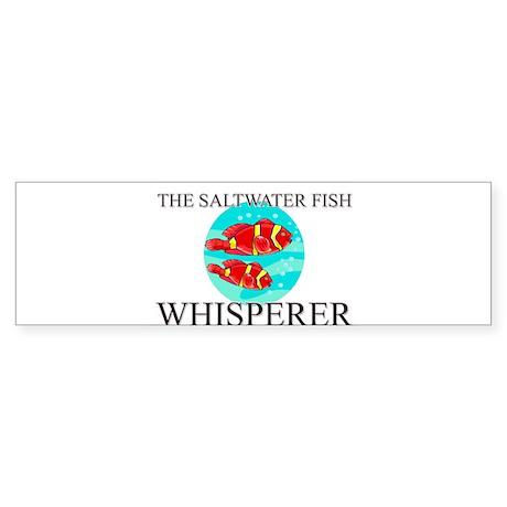 The Saltwater Fish Whisperer Bumper Sticker