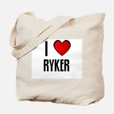 I LOVE RYKER Tote Bag