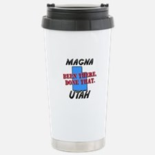 magna utah - been there, done that Travel Mug
