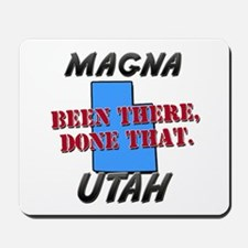 magna utah - been there, done that Mousepad