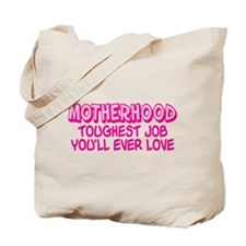 MOTHERHOOD TOUGHEST JOB Tote Bag