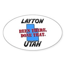 layton utah - been there, done that Oval Decal