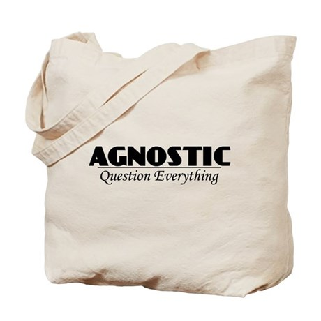 Agnostic Question Everything Tote Bag