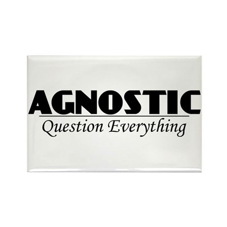 Agnostic Question Everything Rectangle Magnet