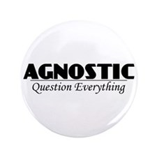 """Agnostic Question Everything 3.5"""" Button"""