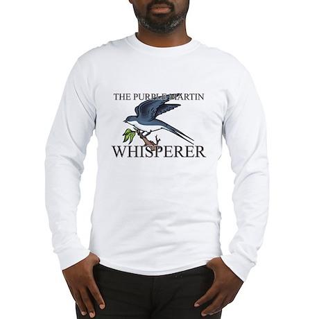 The Purple Martin Whisperer Long Sleeve T-Shirt
