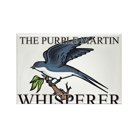 The Purple Martin Whisperer Rectangle Magnet (10 p