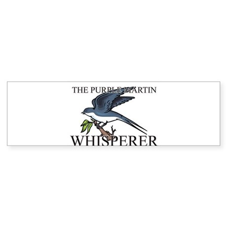 The Purple Martin Whisperer Bumper Sticker