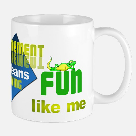 Retirement Fun. Mug