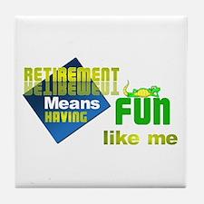 Retirement Fun. Tile Coaster