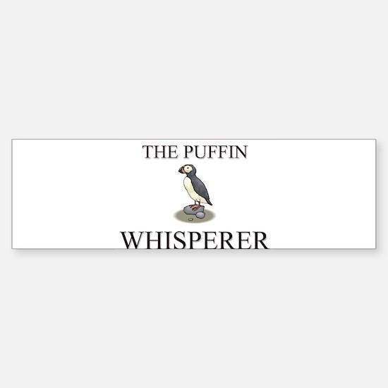 The Puffin Whisperer Bumper Bumper Bumper Sticker