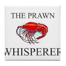 The Prawn Whisperer Tile Coaster