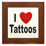 I Love Tattoos Framed Tile