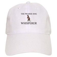 The Prairie Dog Whisperer Baseball Cap