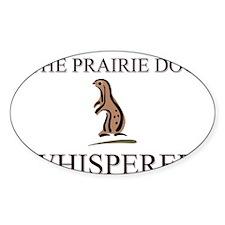 The Prairie Dog Whisperer Oval Decal