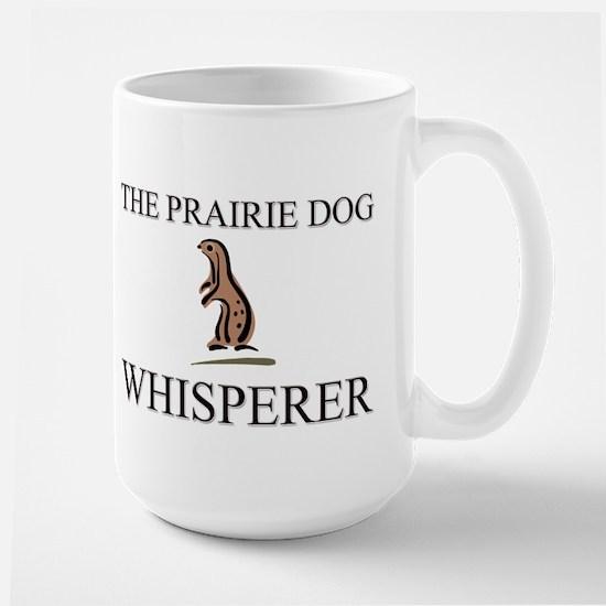 The Prairie Dog Whisperer Large Mug