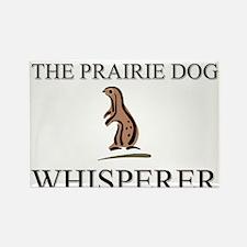 The Prairie Dog Whisperer Rectangle Magnet