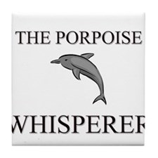 The Porpoise Whisperer Tile Coaster