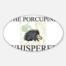 The Porcupine Whisperer Oval Decal