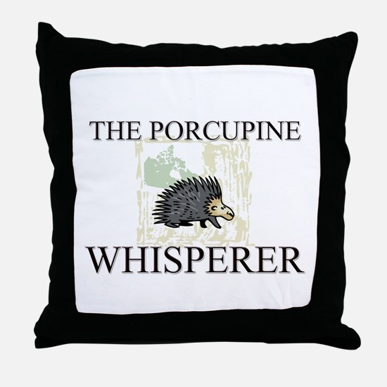 The Porcupine Whisperer Throw Pillow