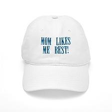 Mom Likes Me Best Baseball Cap