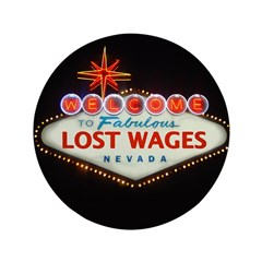 """LOST WAGES 3.5"""" Button"""
