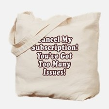 Cancel My Subscription Tote Bag
