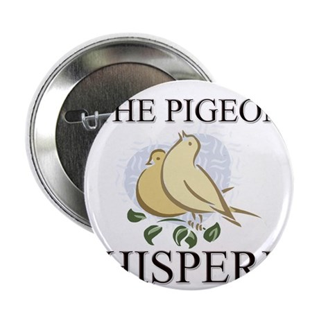 """The Pigeon Whisperer 2.25"""" Button (10 pack)"""