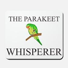 The Parakeet Whisperer Mousepad