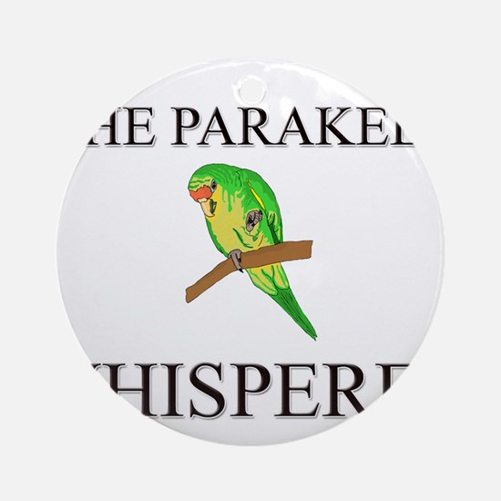 The Parakeet Whisperer Ornament (Round)